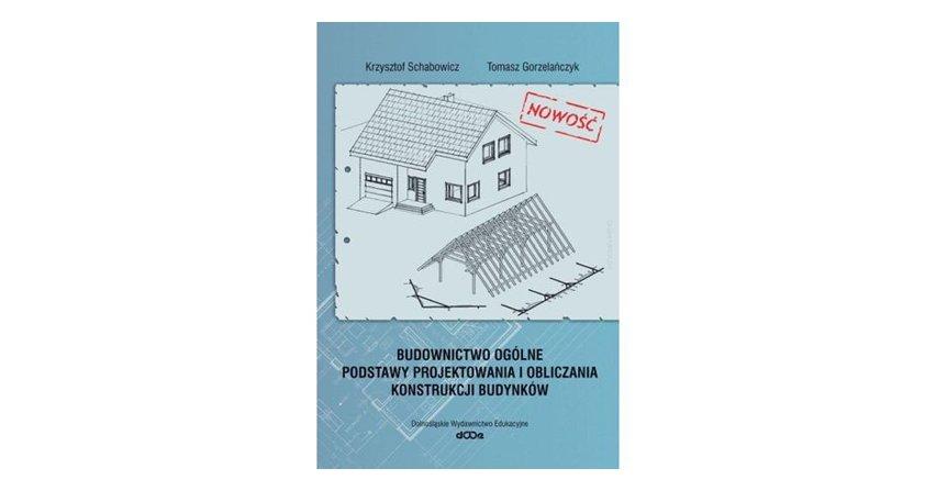 Budownictwo ogólne - podstawy projektowania i obliczania konstrukcji budynków