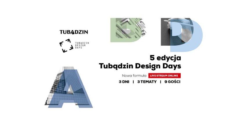 Jubileuszowa edycja Tubądzin Design Days – po raz pierwszy w sieci