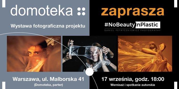 Wernisaż wystawy fotograficznej #NoBeautyInPlastic w Domotece