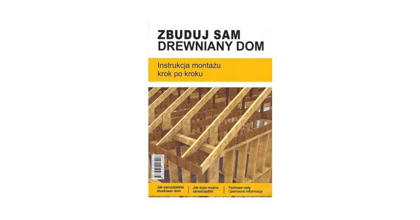 Zbuduj sam drewniany dom - montaż krok po kroku