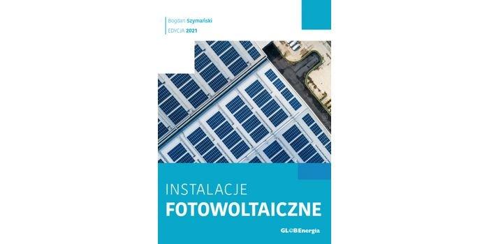 Poradnik Instalacje fotowoltaiczne – edycja 2021